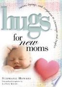 Hugs for New Moms
