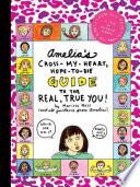 Amelia's Cross-My-Heart, Hope-to-Die Guide To The Real, True You! : her science fair project, young amelia incites...