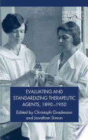 Evaluating And Standardizing Therapeutic Agents 1890 1950 book