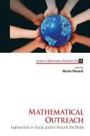 Mathematical Outreach: Explorations In Social Justice Around The Globe Book