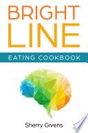 Bright Line Eating Cookbook