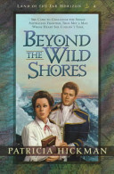 Beyond the Wild Shores