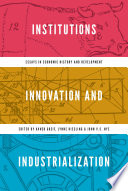 Institutions  Innovation  and Industrialization