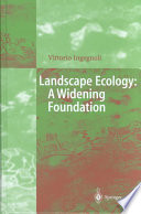 Landscape Ecology: A Widening Foundation : the increased recognition of the field of...