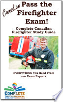 Pass the Canadian Firefighter Exam  Complete Canadian Firefighter Study Guide and Practice Test Questions