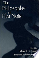 The Philosophy of Film Noir