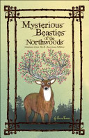 Mysterious Beasties of the Northwoods