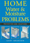 Home Water And Moisture Problems : problems in the house, including wet basements,...