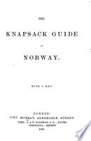 The Knapsack Guide to Norway  With a Map