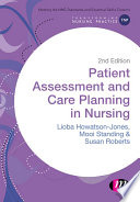 Patient Assessment And Care Planning In Nursing : all ages, with varying mental...