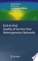 End to End Quality of Service Over Heterogeneous Networks