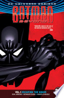 Batman Beyond Vol  1  Escaping the Grave