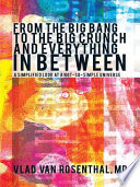 From the Big Bang to the Big Crunch and Everything in Between