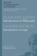 Elias and David: Introductions to Philosophy with Olympiodorus: Introduction to Logic