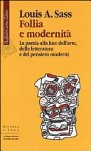 Follia e modernità. La pazzia alla luce dell'arte, della letteratura e del pensiero moderni