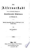 """""""Die"""" Alservorstadt mit den ursprünglichen Besitzungen der Benediktiner-Abtei Michelbeuern am Wildbache Als"""