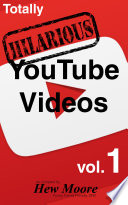 Totally Hilarious YouTube Videos: volume 1