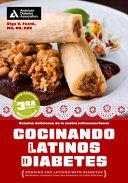 Cooking For Latinos With Diabetes Cocinando Para Latinos Con Diabetes 3rd Edition