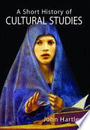 A Short History of Cultural Studies