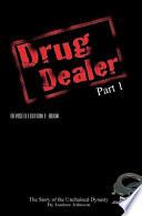 Drug Dealer Part 1