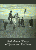 Badminton Library of Sports and Pastimes