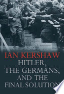 Hitler The Germans And The Final Solution