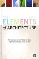 The elements of architecture : principles of environmental performance in buildings /