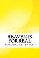 Heaven Is For Real : of his visit to heaven. heaven...