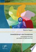 Umweltbildung in der Grundschule  Erneuerbare Energien als Inhalte im Sachunterricht