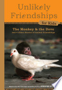 Unlikely Friendships for Kids  The Monkey   the Dove