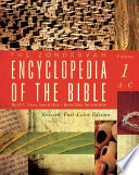 The Zondervan Encyclopedia of the Bible  Volume 1