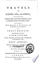 Travels in Europe  Asia  and Africa  Describing Characters  Customs  Manners  Laws  and Productions of Nature and Art