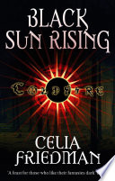 Black Sun Rising by Celia Friedman