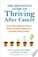 The Definitive Guide To Thriving After Cancer