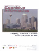 First IEEE International Conference on Cognitive Informatics