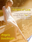 Autumn of Love: A Young Girl's Erotic and Sexually Explicit True Love Story Set in Nineteen Sixties' England