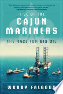 Rise of the Cajun Mariners Their Rise From Trappers And