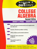 Schaum s Outline of Theory and Problems of College Algebra