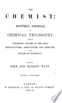 THE CHEMIST  A MONTHLY JOURNAL OF CHEMICAL PHILOSOPHY  VOL  IV  1852 53