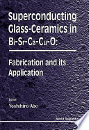 Superconducting Glass Ceramics in Bi Sr Ca Cu O