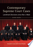 Contemporary Supreme Court Cases  Landmark Decisions since Roe v  Wade  2nd Edition  2 volumes