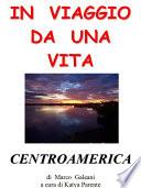 In viaggio da una vita   Centroamerica