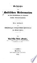 Geschichte der Hallischen Reformation mit steter Berücksichtigung der allgemeinen deutschen Reformationsgeschichte
