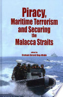 Piracy  Maritime Terrorism and Securing the Malacca Straits