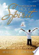 The Mission Of The Holy Spirit : spirit, grew out of a series...