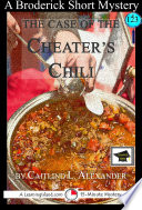 The Case Of The Cheater's Chili: A 15-Minute Brodericks Mystery : they were about to leave the...