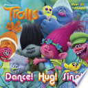 Dance  Hug  Sing