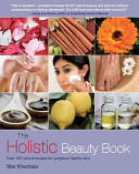 The Holistic Beauty Book