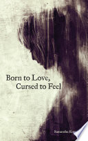 Born to Love  Cursed to Feel