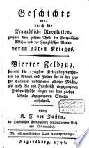 Geschichte des durch die Franz  sische Revolution zwischen dem gr  ssten Theile der Europ  ischen M  chte und der Franz  sischen Nation veranlassten Krieges